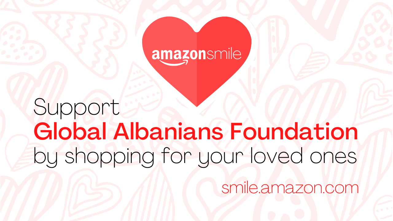 Support Global Albanians Foundation by shopping for your loved ones